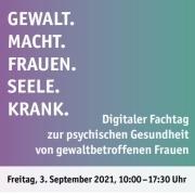 2021_Fachtag psychische Gesundheit gewaltbetroffener Frauen